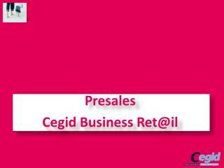 Presales Cegid  Business  Ret @il