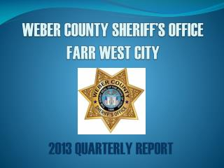 WEBER COUNTY SHERIFF'S OFFICE FARR WEST CITY