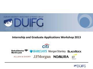 Internship and Graduate Applications Workshop 2013