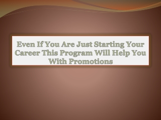 Even If You Are Just Starting Your Career This Program Will