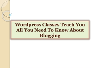 Wordpress Classes Teach You All You Need To Know About Blogg