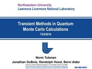 Transient Methods in Quantum Monte Carlo Calculations 7/24/2010