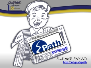 File and Pay at:    http ://sd.gov/epath