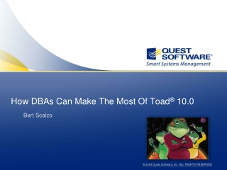 How DBAs Can Make The Most Of Toad ®  10.0