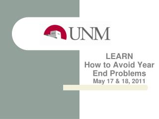 LEARN How to Avoid Year End Problems  May 17 & 18, 2011