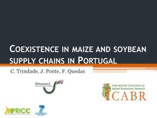 Coexistence in maize and soybean supply chains in  Portugal