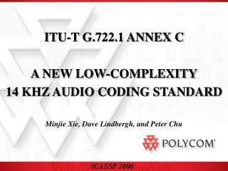 itu-t g.722.1 annex c   a new low-complexity 14 khz audio coding standard