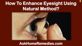 How To Enhance Eyesight Using Natural Method?