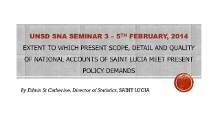 By Edwin St Catherine, Director of Statistics , SAINT LUCIA