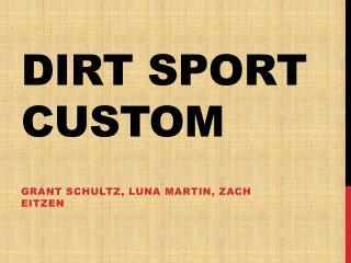 Dirt Sport Custom