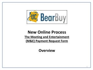 New Online Process The Meeting and Entertainment  (M&E) Payment  Request Form Overview