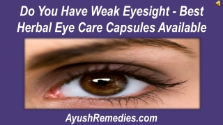 Do You Have Weak Eyesight - Best Herbal Eye Care Capsules Av