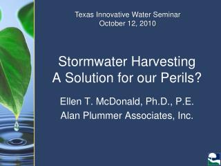 Stormwater  Harvesting A Solution for our Perils?