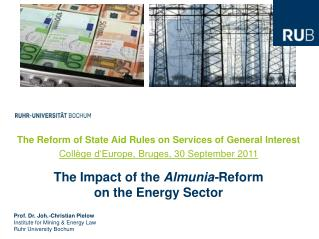 The Reform  of  State  Aid  Rules on Services  of  General Interest Collège d'Europe ,  Bruges , 30 September 2011