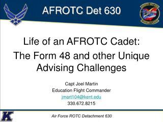 Capt Joel Martin Education Flight Commander jmart104@kent.edu 330.672.8215