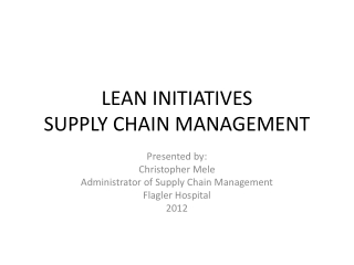 LEAN INITIATIVES  SUPPLY CHAIN MANAGEMENT