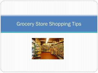 Grocery Store Shopping Tips