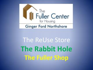 The  ReUse  Store  The Rabbit Hole  The Fuller Shop