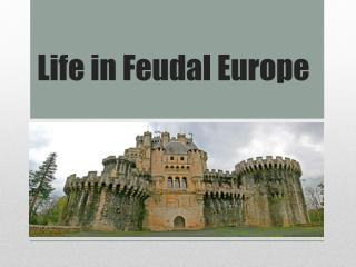 Life in Feudal Europe