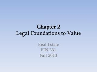 Chapter 2 Legal Foundations to  Value