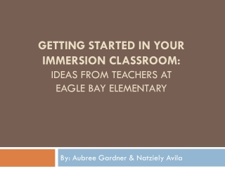 Getting Started in Your Immersion Classroom:  Ideas from Teachers at Eagle Bay Elementary