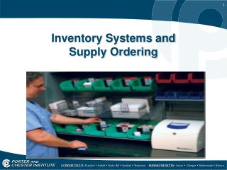 Inventory Systems and  Supply Ordering