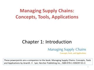 Managing Supply Chains: Concepts, Tools, Applications Chapter 1: Introduction