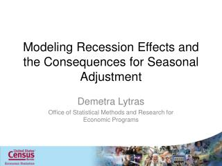 Modeling Recession Effects and the Consequences for Seasonal Adjustment