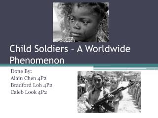 Child Soldiers – A Worldwide Phenomenon
