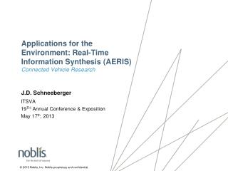 Applications for the Environment: Real-Time Information Synthesis (AERIS ) Connected Vehicle Research