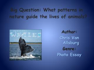 Author:   Chris Van  Allsburg Genre:  Photo Essay