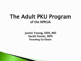 The Adult PKU Program  o f the NPKUA