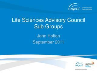 Life Sciences Advisory Council Sub Groups