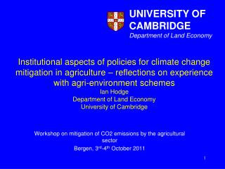 Workshop on mitigation of CO2 emissions by the agricultural sector Bergen, 3 rd -4 th  October 2011
