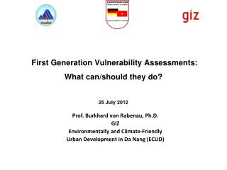 First Generation Vulnerability Assessments:  What can/should they do?  25 July 2012