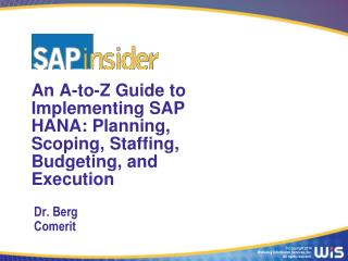 An A-to-Z Guide to Implementing SAP HANA: Planning, Scoping, Staffing, Budgeting, and Execution