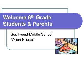 Welcome 6 th  Grade Students & Parents