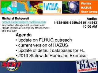 Richard Butgereit richard.butgereit@em.myflorida.com Information Management Section Head Florida Division of Emergency