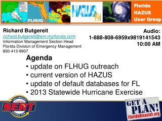 Richard Butgereit richard.butgereit@em.myflorida.com Information Management Section Head Florida Division of Emergency