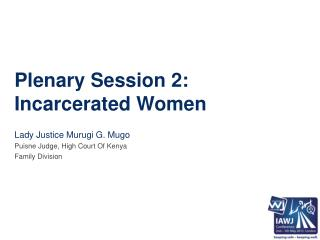 Plenary Session 2: Incarcerated Women