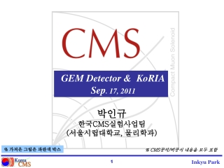 GEM Detector &   KoRIA Sep . 17, 2011