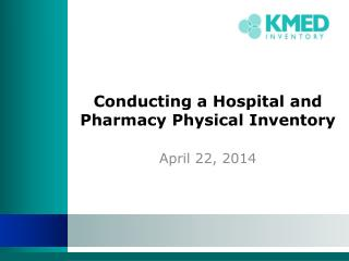 Conducting a Hospital and Pharmacy Physical Inventory