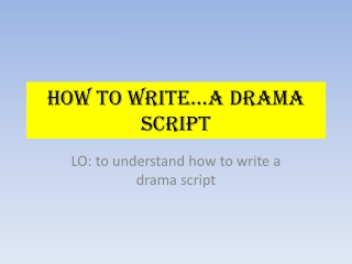 How to write…a drama script
