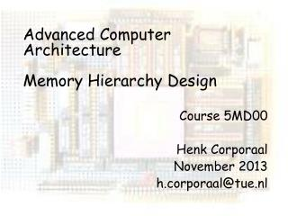 Advanced Computer Architecture Memory Hierarchy  Design