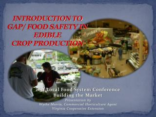 INTRODUCTION TO GAP/ FOOD SAFETY IN EDIBLE  CROP PRODUCTION