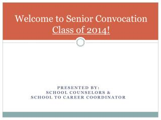 Welcome to Senior Convocation  Class of 2014!