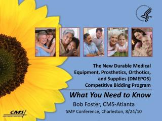 The New Durable Medical Equipment, Prosthetics, Orthotics, and Supplies (DMEPOS)  Competitive Bidding Program