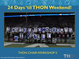 24  Days 'til THON Weekend!