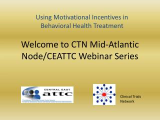 Welcome to CTN Mid-Atlantic Node/CEATTC Webinar Series