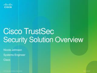 Cisco  TrustSec Security Solution Overview